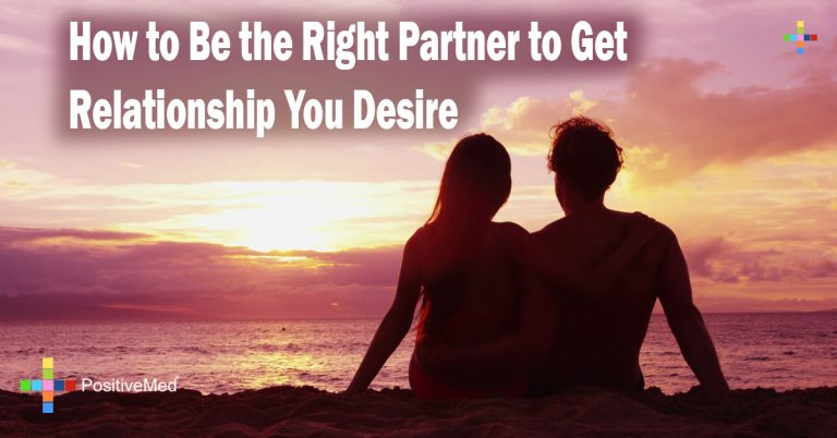 How to Be the Right Partner to Get Relationship You Desire