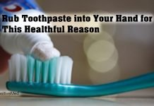 Rub Toothpaste into Your Hand for This Healthful Reason