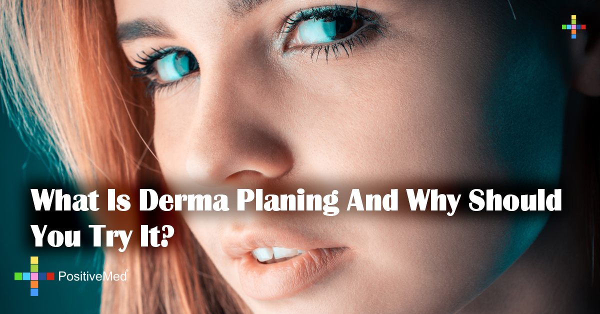 What is Dermaplaning and Why Should You Try It?