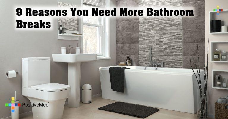 9 Reasons You Need More Bathroom Breaks