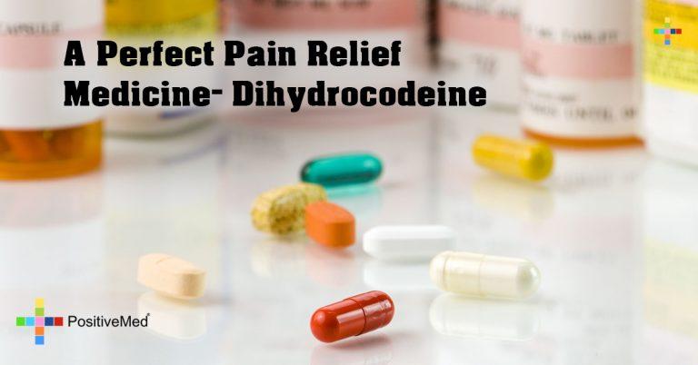 A Perfect Pain Relief Medicine- Dihydrocodeine