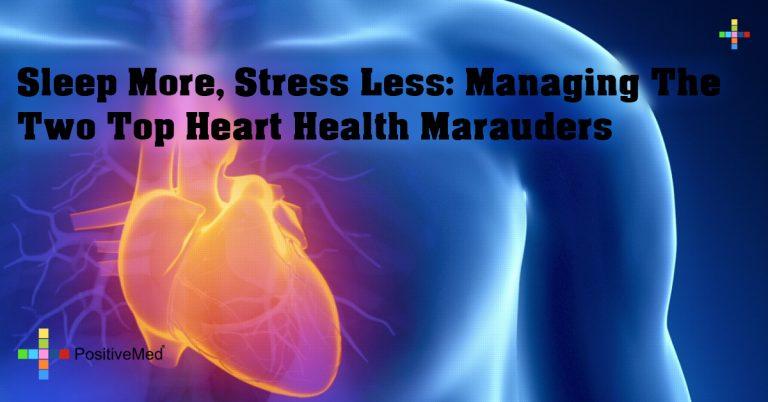 Sleep More, Stress Less: Managing the Two Top Heart Health Marauders