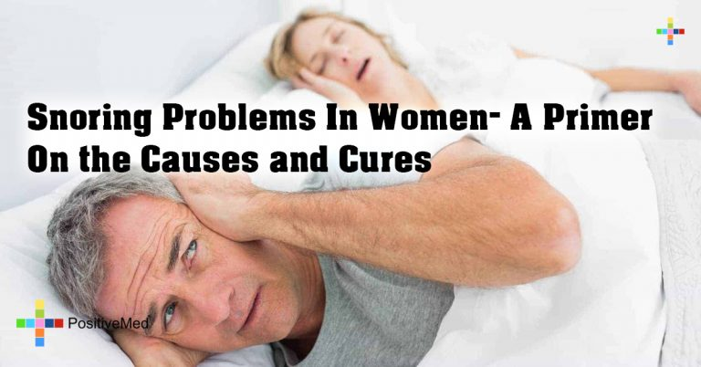 Snoring Problems In Women- A Primer on the Causes and Cures