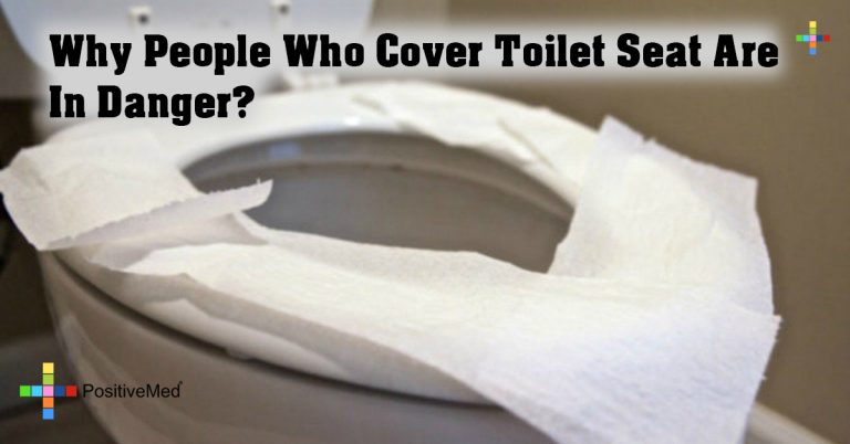 Why People Who Cover Toilet Seat Are in Danger?