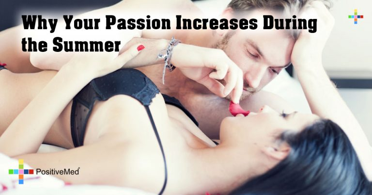 Why Your Passion Increases During the Summer