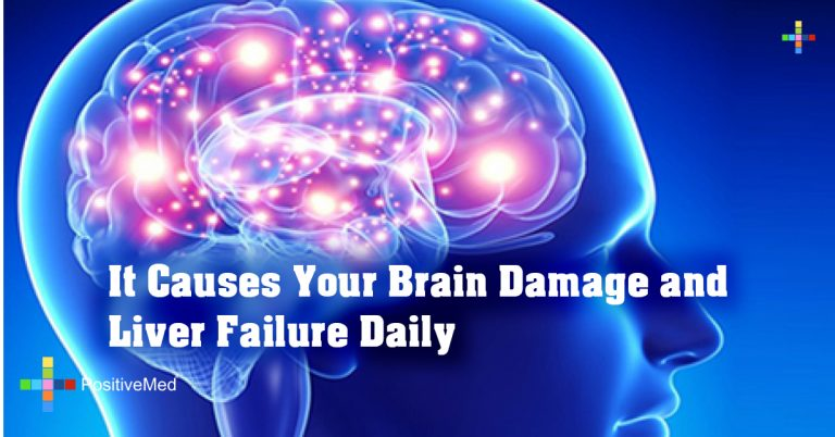 It Causes Your Brain Damage and Liver Failure Daily