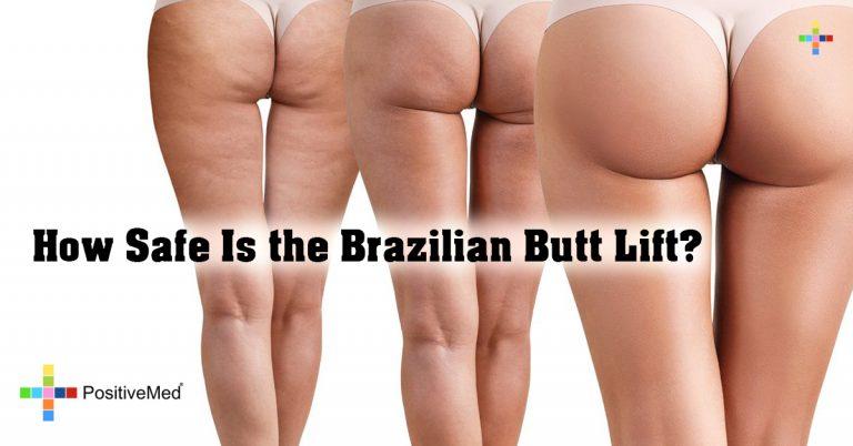 How Safe is the Brazilian Butt Lift?