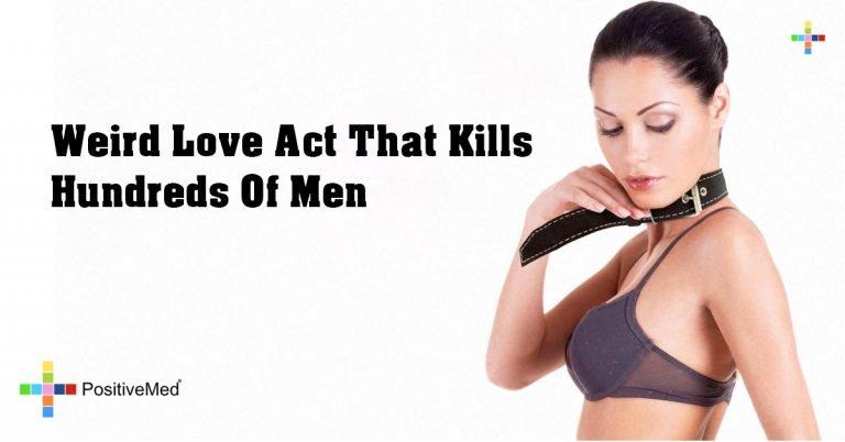 Weird Love Act That Kills Hundreds Of Men