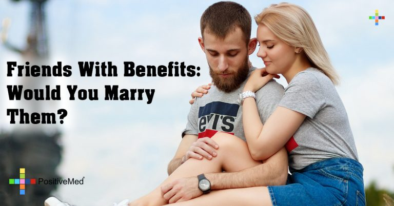 Friends With Benefits: Would You Marry Them?