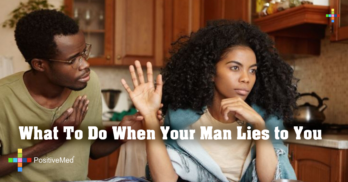 What To Do When Your Man Lies to You