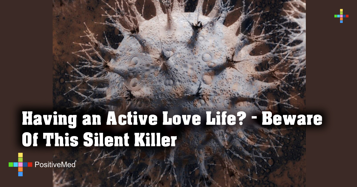 Having an Active Love Life? - Beware of This Silent Killer