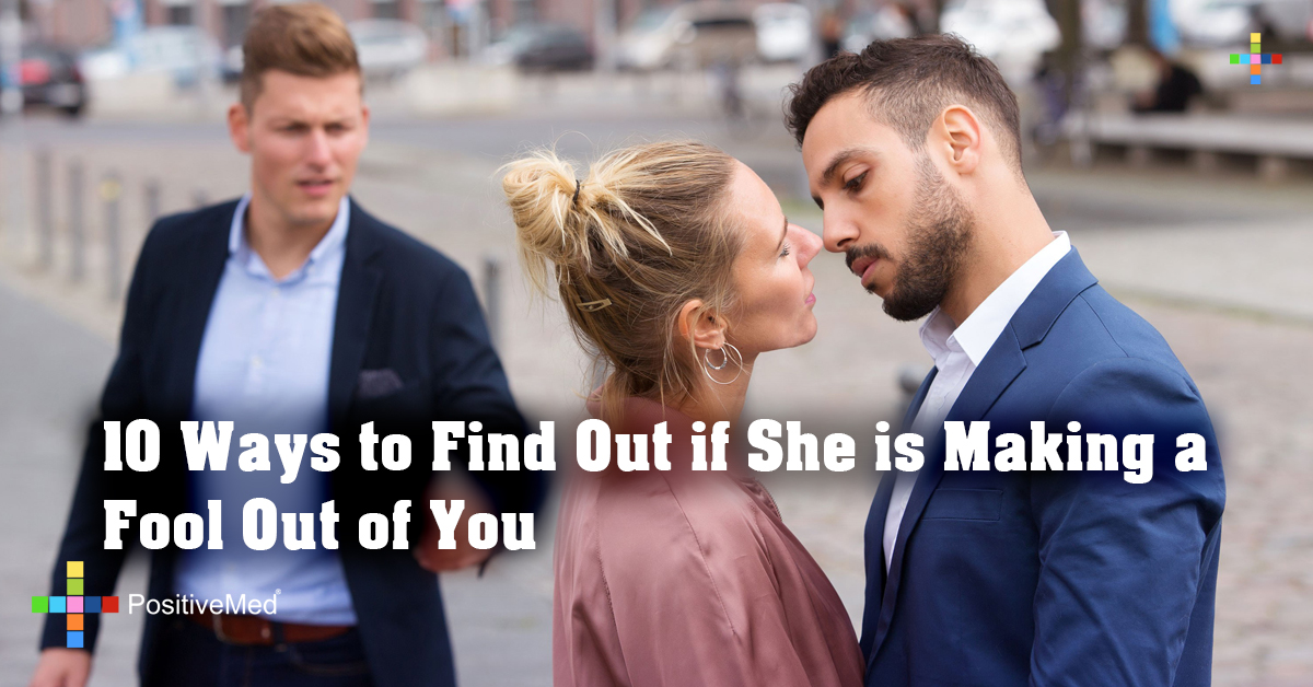 10 Ways to Find Out if She is Making a Fool Out of You