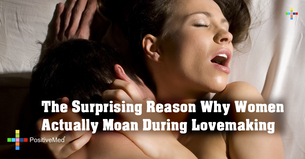 The Surprising Reason Why Women Actually Moan During Lovemaking