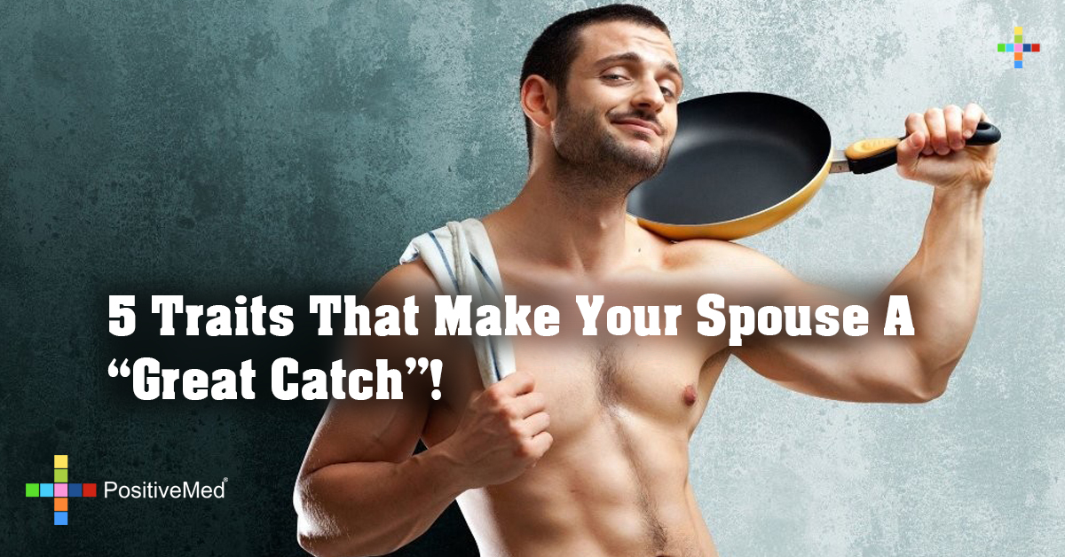 """5 Traits That Make Your Spouse A """"Great Catch""""!"""