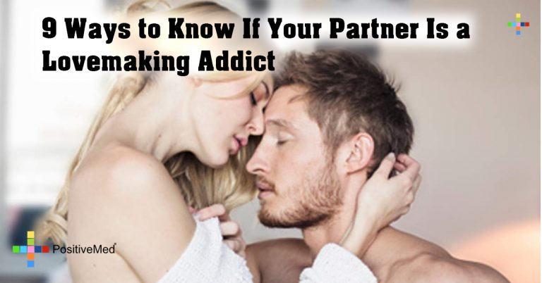 9 Ways to Know If Your Partner Is a Lovemaking Addict
