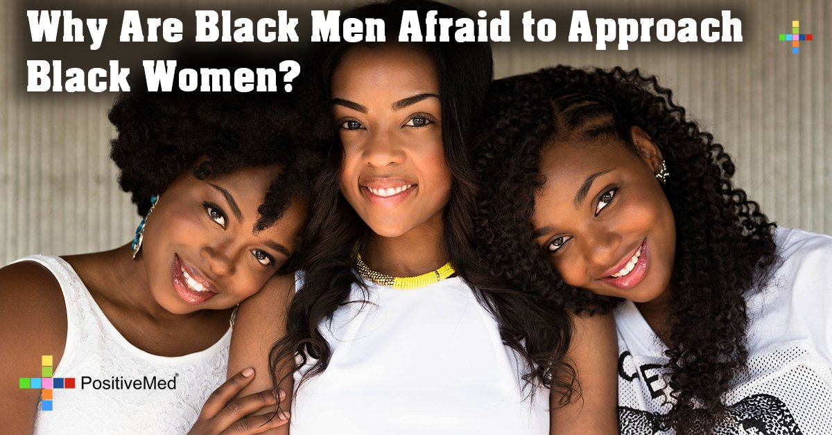 Why Are Black Men Afraid to Approach Black Women?