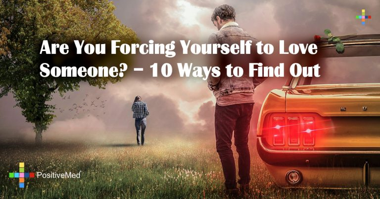 Are You Forcing Yourself to Love Someone? – 10 Ways to Find Out