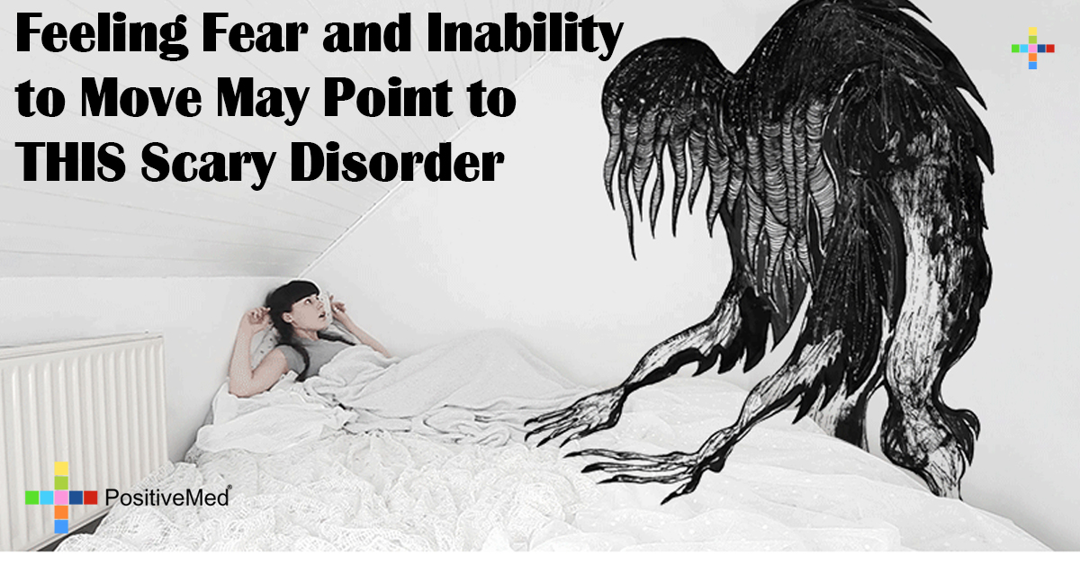 Feeling Fear and Inability to Move May Point to THIS Scary Disorder