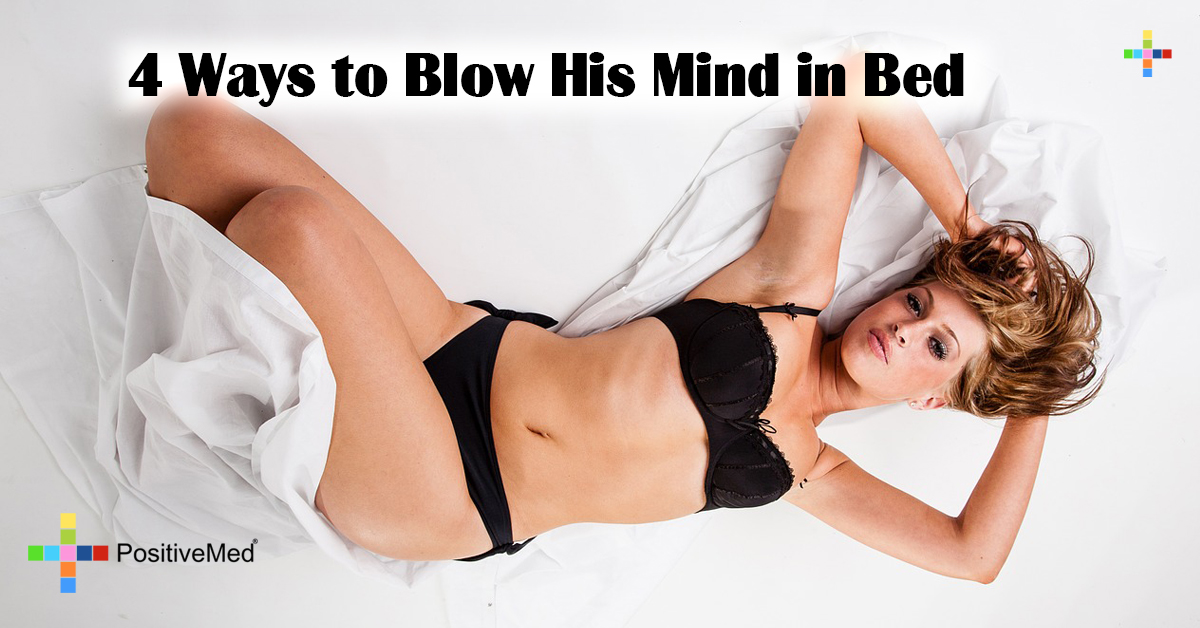 4 Ways to Blow His Mind in Bed