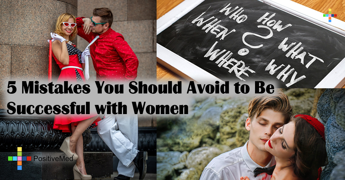 5 Mistakes You Should Avoid to Be Successful with Women