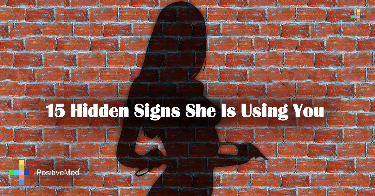 15 Hidden Signs She Is Using You