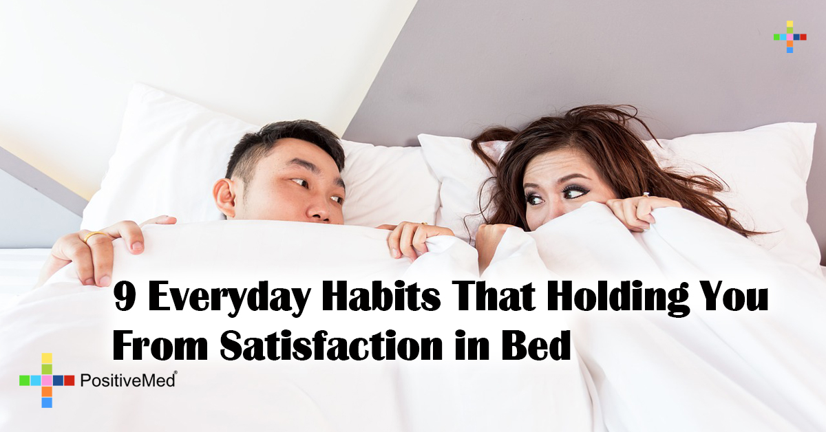 9 Everyday Habits That Holding You From Satisfaction in Bed