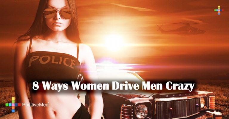 8 Ways Women Drive Men Crazy