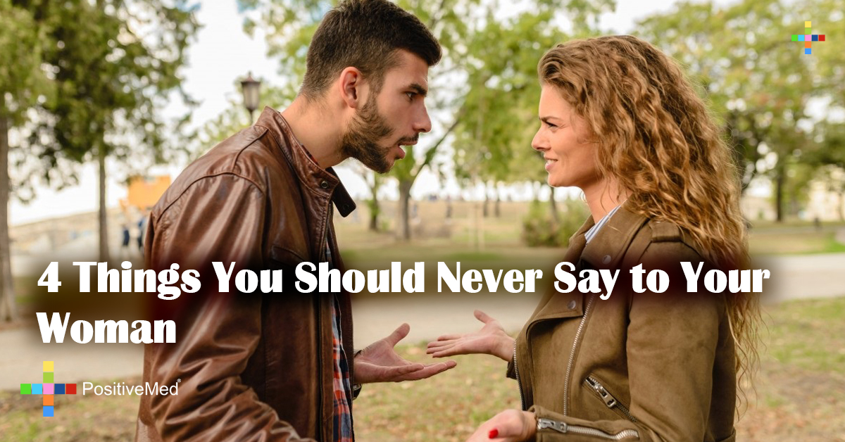 4 Things You Should Never Say to Your Woman