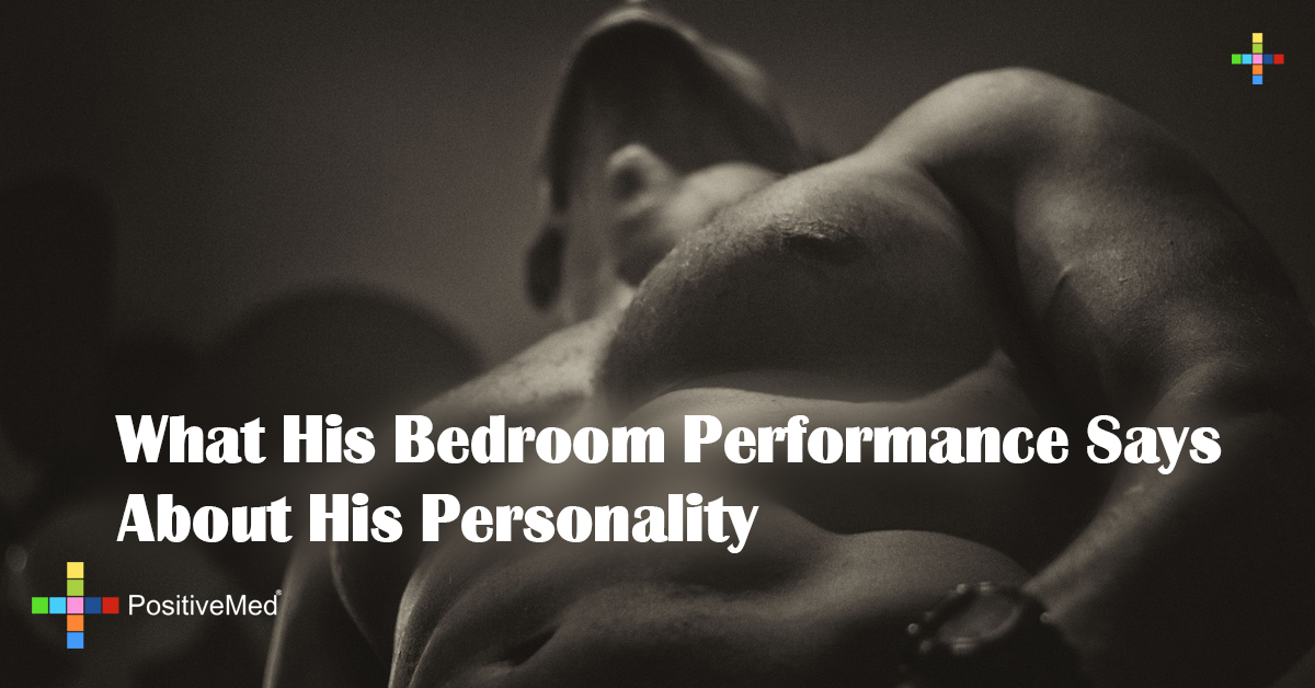 What His Bedroom Performance Says About His Personality