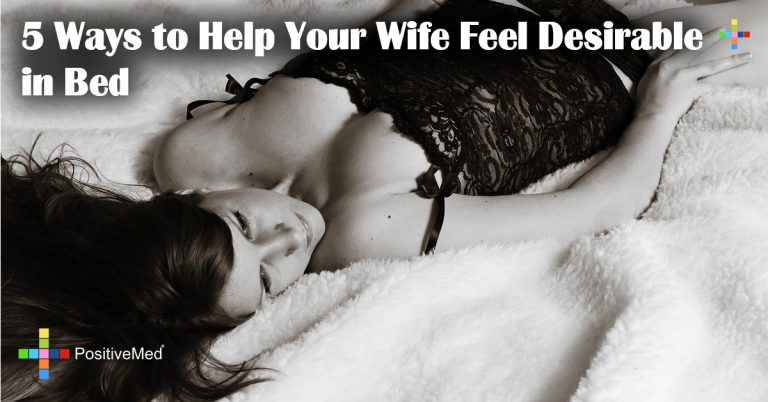 5 Ways to Help Your Wife Feel Desirable in Bed