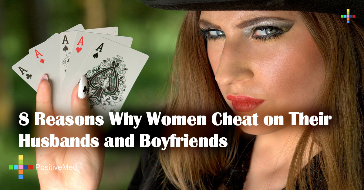 8 Reasons Why Women Cheat on Their Husbands and Boyfriends