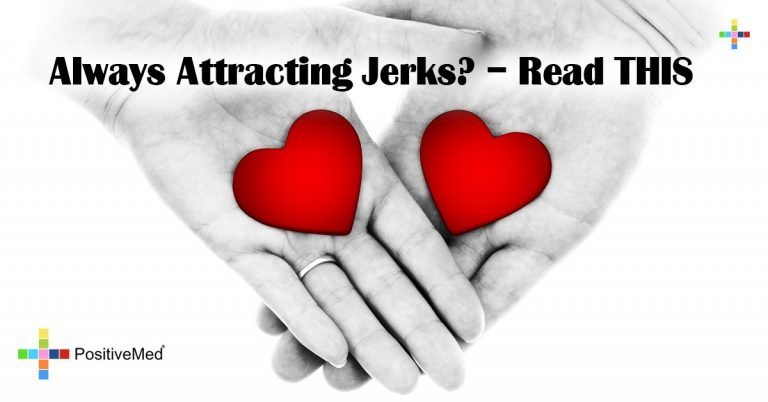 Always Attracting Jerks? – Read THIS