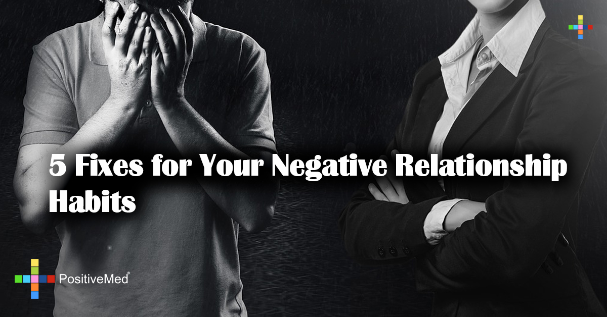 5 Fixes for Your Negative Relationship Habits