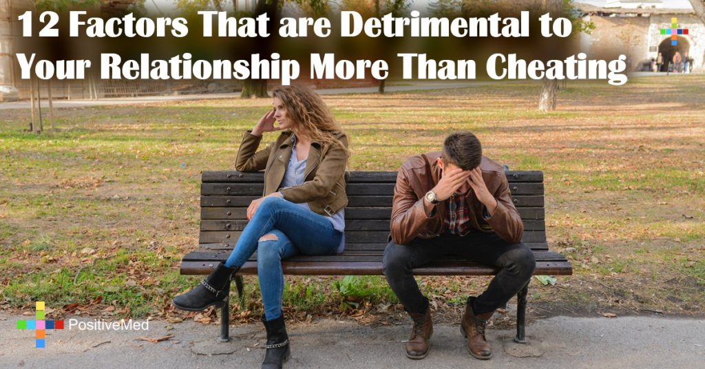 12 Factors That are Detrimental to Your Relationship More Than Cheating