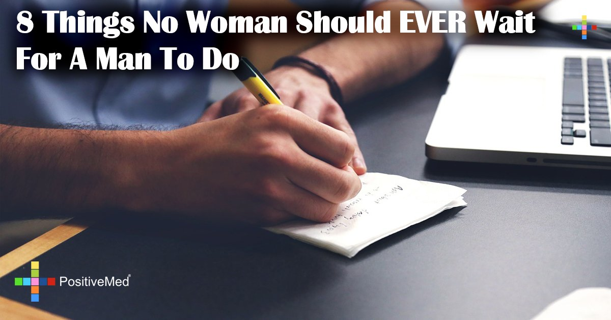 8 Things No Woman Should EVER Wait For A Man To Do