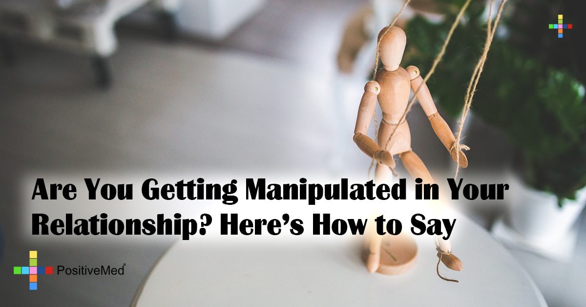 Are You Getting Manipulated in Your Relationship? Here's How to Say