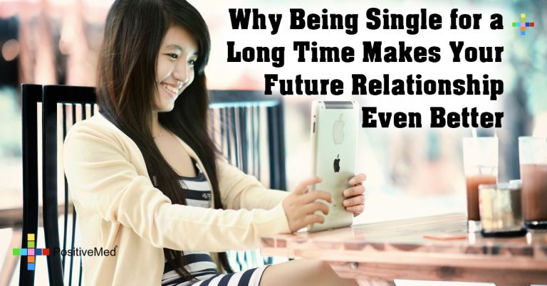 Why Being Single for a Long Time Makes Your Future Relationship Even Better