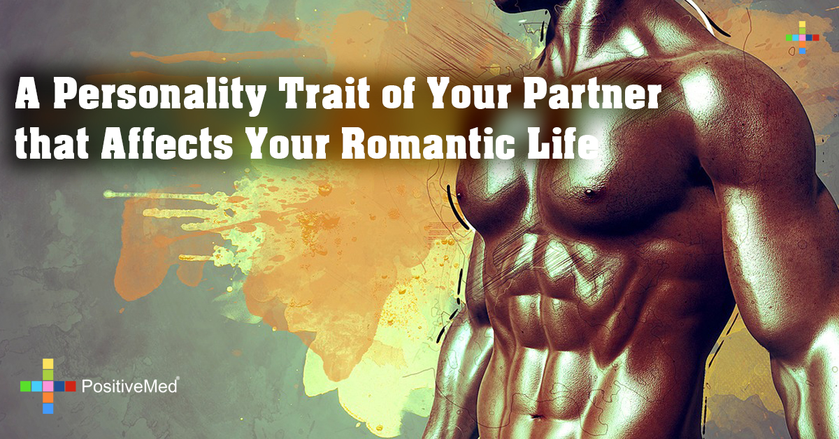 A Personality Trait of Your Partner that Affects Your Romantic Life