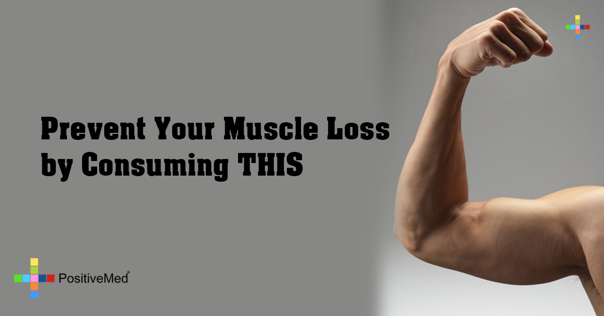 Prevent Your Muscle Loss by Consuming THIS