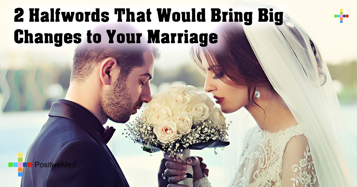 2 Halfwords That Would Bring Big Changes to Your Marriage