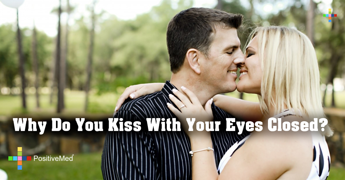 Why Do You Kiss With Your Eyes Closed?