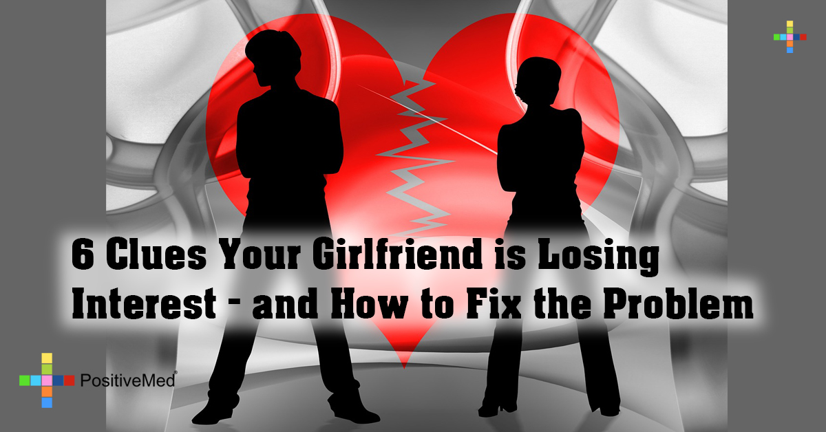 6 Clues Your Girlfriend is Losing Interest - and How to Fix the Problem