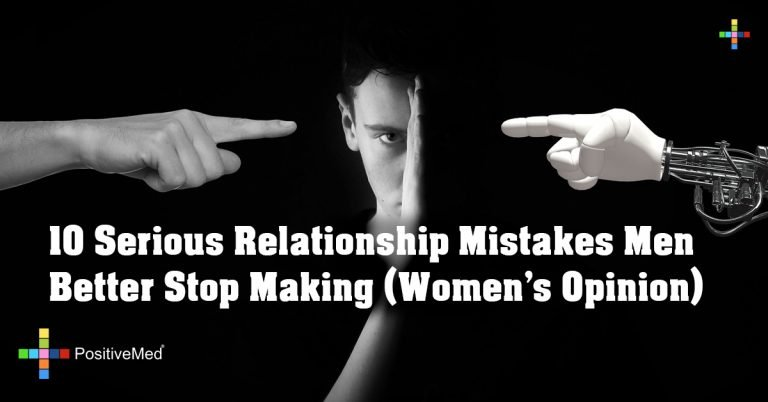 10 Serious Relationship Mistakes Men Better Stop Making (Women's Opinion)