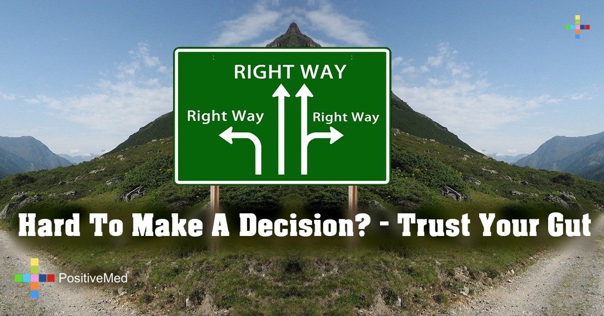 Hard To Make A Decision? - Trust Your Gut