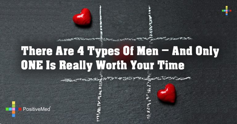 There Are 4 Types Of Men — And Only ONE Is Really Worth Your Time
