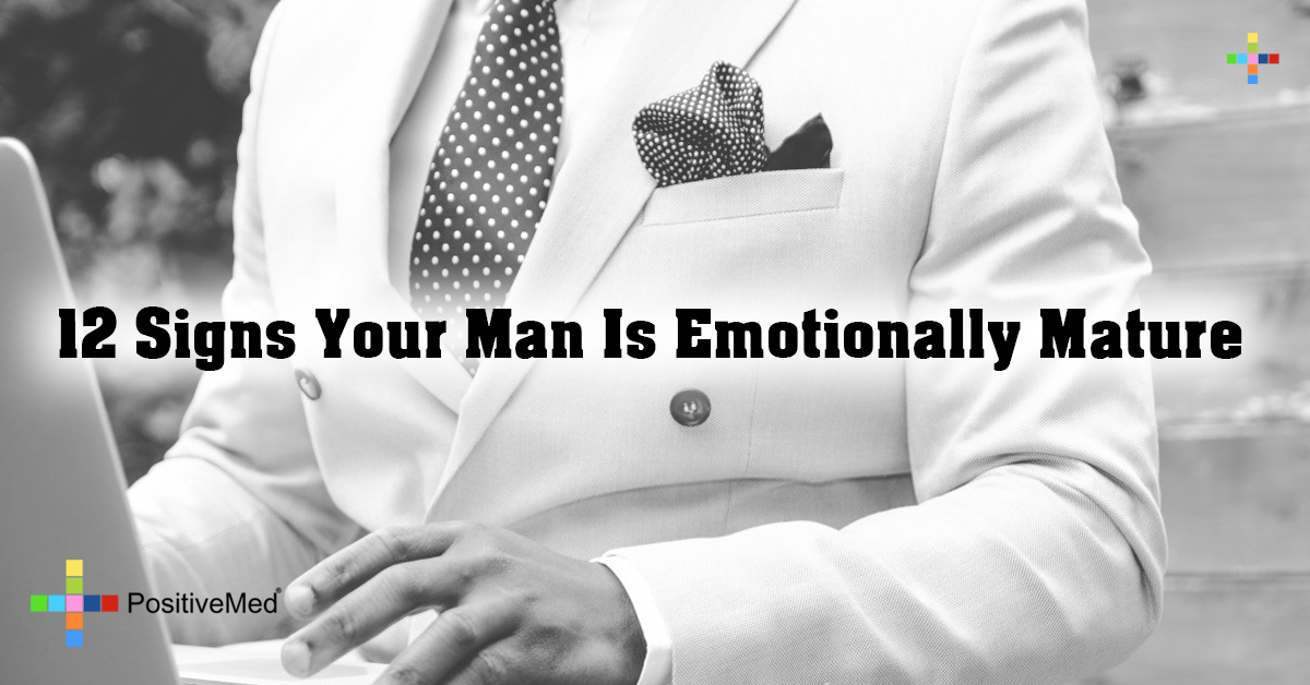 12 Signs Your Man Is Emotionally Mature