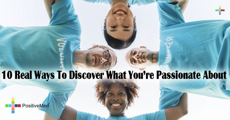 10 Real Ways To Discover What You're Passionate About