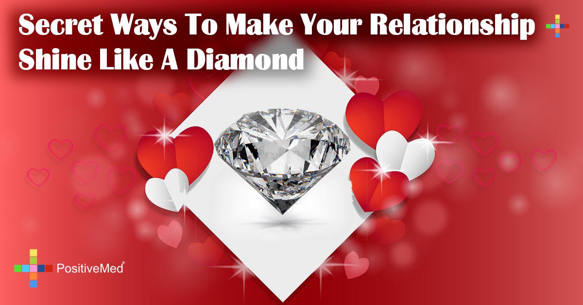 Secret Ways To Make Your Relationship Shine Like A Diamond