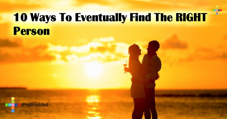 10 Ways To Eventually Find The RIGHT Person