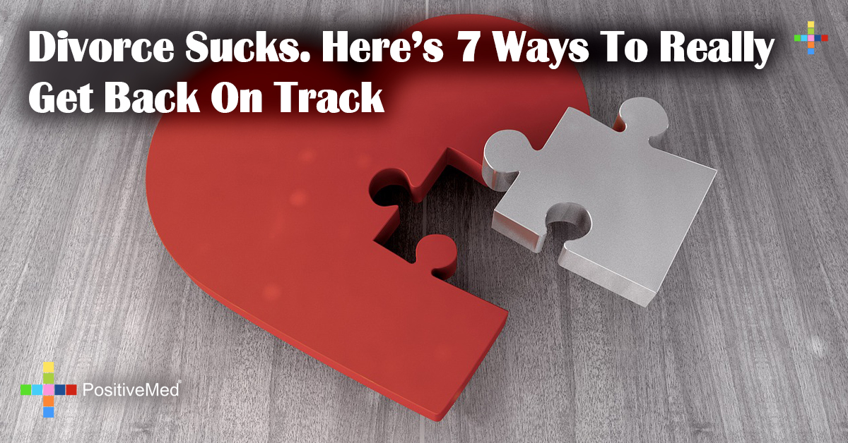 Divorce Sucks. Here's 7 Ways To Really Get Back On Track